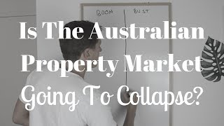 Is The Australian Property Market Going To Collapse?