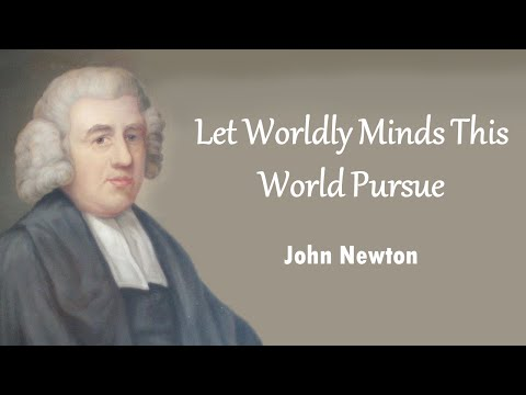 Let Worldly Minds This World Pursue