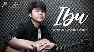 Maulana Ardiansyah - Ibu [ Official Acoustic Video ]