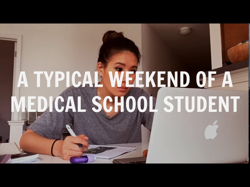 A Typical Weekend of a Medical School Student | Med School Student ...