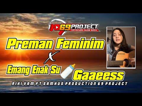 Download VIRALTIKTOK_DJ Preman Feminim X Enak su****gaes,Riki Vams ft Samhus production 69 project