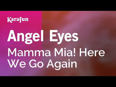 Angel Eyes - Mamma Mia! Here We Go Again | Karaoke Version | KaraFun
