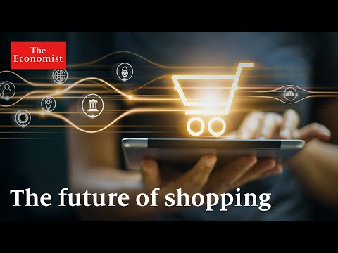 The future of shopping: what's in store?   The Economist
