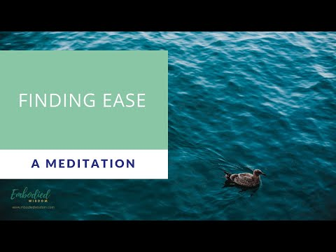 Finding Ease (a meditation)
