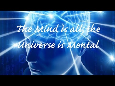 The Mind is All, the Universe is Mental. The First Universal Law! Take Hold of your Reality.