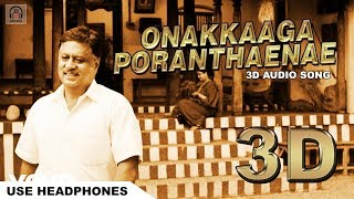 Onakkaaga Poranthaenae 3D Audio Song | Pannaiyarum Padminiyum | Must Use Headphones | Tamil Beats 3D