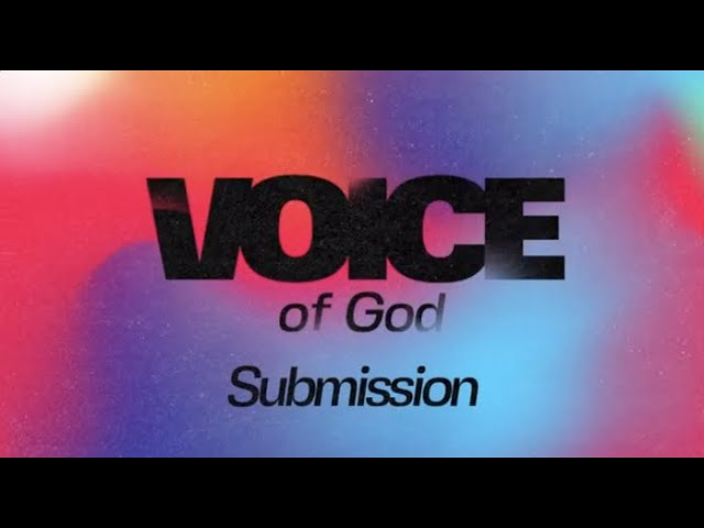 Voice of God: Submission