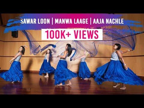 Sawar Loon, Manwa Laage & Aaja Nachle