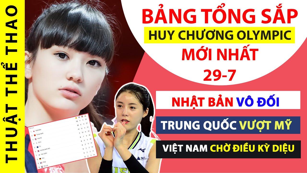 Bảng tổng sắp huy chương Olympic Tokyo 2020 ngày 29-7   Trung Quốc VƯỢT Mỹ, Việt Nam mơ điều KỲ DIỆU
