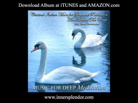 Classical Indian Music for Sleep & Relaxation - www.innersplendor - Meditation