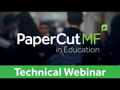 PaperCut MF in Education   Technical Webinar