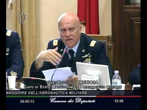 Roma - L'audizione del Generale di Squadra Aerea Pasquale Preziosa (26.06.13)