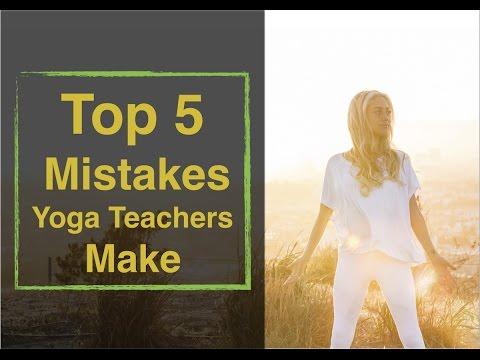 Top 5 Mistakes New Yoga Teachers Make