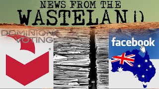 Dominion Voting, Facebook vs. Australia and CIA released UFO files - News from the Wasteland