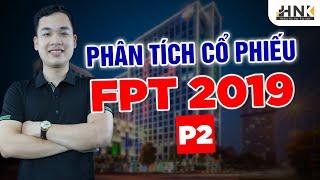 """[PTCP] CỔ PHIẾU FPT - CẬP NHẬT KQKD NĂM 2019 - LỜI """"ĐỒN ĐẠI"""" VỀ FPT P2"""
