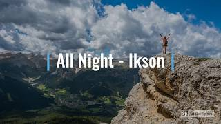 All Night - Ikson [Vlog No Copyright Music] #copyrightfreemusic #vlogmusic