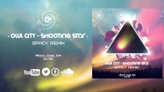 Owl City - Shooting Star (Spacy Remix) (Preview)