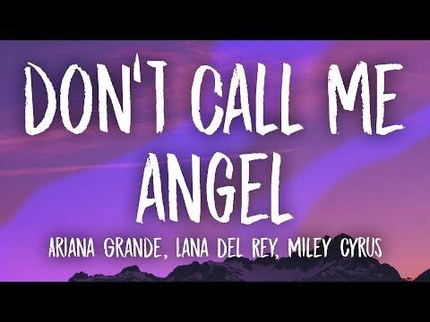 Ariana Grande, Miley Cyrus, Lana Del Rey - Don't Call Me Angel (Lyrics) Mp3
