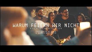 Koenige & Priester - Warum feiern wir nicht (Offizielles Musikvideo) [2017]