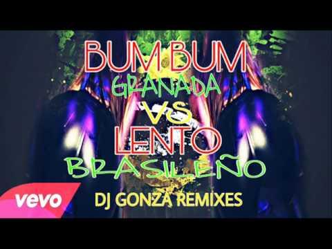BUM BUM GRANADA VS LENTO BRASILEÑO - DJ GONZA REMIXES 2017