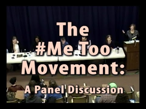 The #MeToo Movement: Panel Discussion