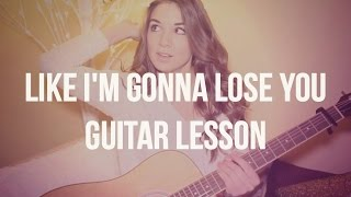 Like I'm Gonna Lose You Guitar Tutorial // Meghan Trainor feat. John Legend // Easy Fingerstyle