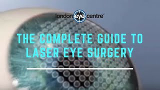 The Complete Guide To Laser Eye Surgery