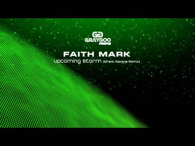 Faith Mark - Upcoming Storm (Grant Saxena Remix) [Graygoo Purple]
