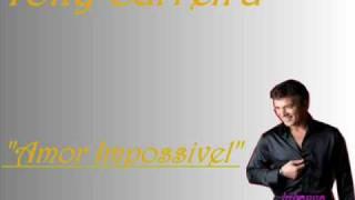 Tony Carreira ~ Amor Impossivel