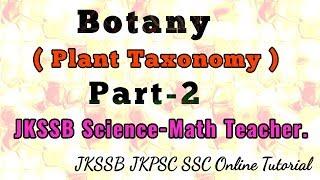 Plant Taxonomy (Part-2) for JKSSB Science-Math Teacher Exam!
