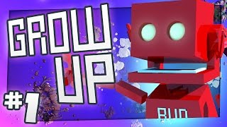 Grow Up: OF COURSE THERE ARE DRONES! (Part 1)