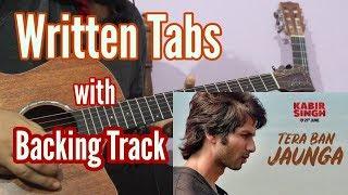 tera-ban-jaunga-guitar-tabs-chords---kabir-singh-akhil-tulshi-kumar
