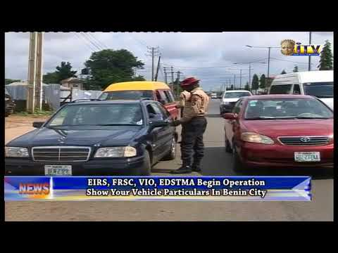 EIRS, FRSC, VIO, EDSTMA Begin Operation Show Your Vehicle Particulars In Benin City
