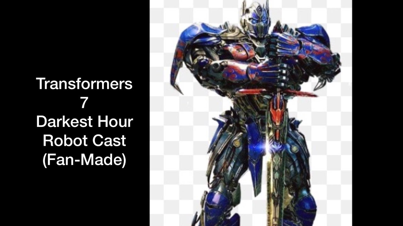 Download Transformers 7 Darkest Hour: Robot Cast (Fan-Made) Unofficial.