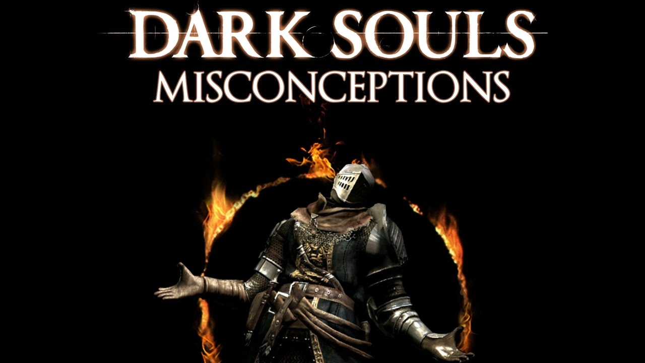 Dark Souls Ii Lore And Speculation: Dark Souls Lore: Common Misconceptions