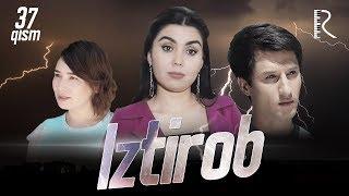 Iztirob (o'zbek serial) | Изтироб (узбек сериал) 37-qism
