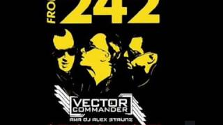 A Tribute to Front 242 MIX by Dj Alex Strunz aka Vector Commander