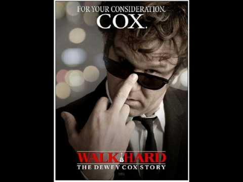 Dewey Cox - Walk Hard