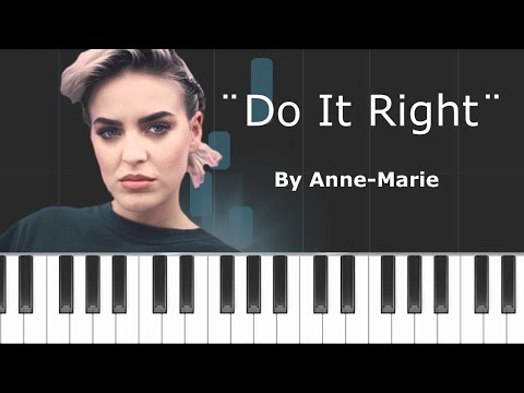 """Anne-Marie - """"Do It Right"""" Piano Tutorial - Chords - How To Play - Cover"""
