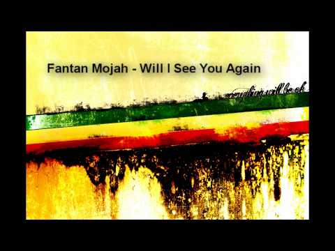Fantan Mojah - Will I See You Again