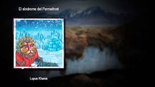 EL SÍNDROME DEL PERMAFROST - LUPUS KHANIS