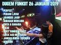 Download DUGEM FUNKOT 26 JANUARI 2019 ( HOUSE MUSIC REMIX )