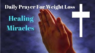 Prayer For Weight Loss & Healing Miracles | Weight Loss Through Prayer