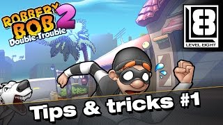 Robbery Bob 2: Double Trouble - Tips & Tricks #1