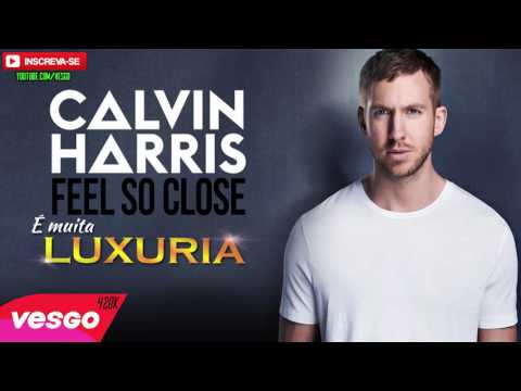 Calvin Harris Feel so close VERSÃO LUXURIA