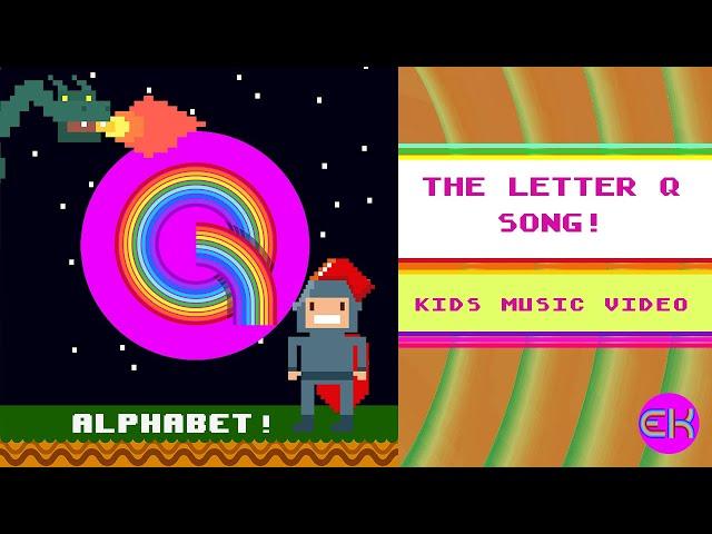 Letter Q Song | Kids Music | Early Learner | Elektro Kids