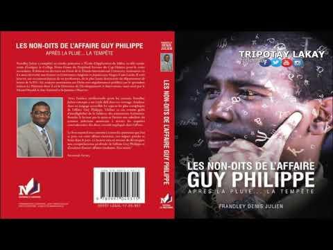 Les non-dits de l'affaire GUY PHILIPPE (Après la pluie...La Tempête) Nèg pral pran kòd?