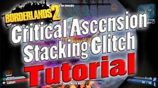 borderlands 2   critical ascension stacking glitch   tutorial