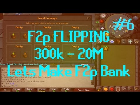 [OSRS] Runescape - F2P FLIPPING 300k - 20M Episode #6 - Making Bank!