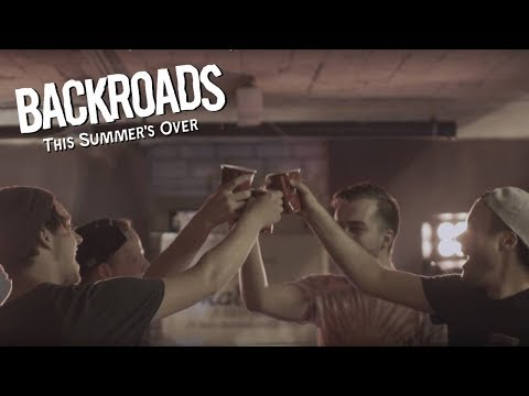 Backroads - This Summer's Over (Official Music Video)